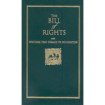 The Bill of Rights - With Writings That Formed Its Foundation by Apple