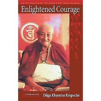 Enlightened Courage - Explanation of the Seven Point Mind Training (Ne