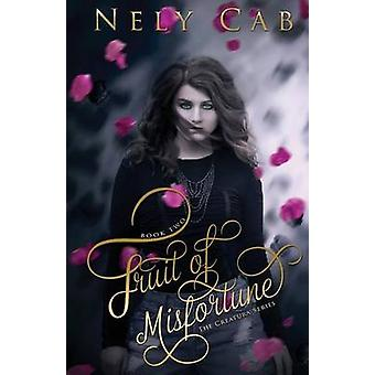 Fruit of Misfortune by Nely Cab - 9781634221146 Book