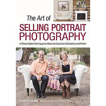 Art of Selling Portrait Photography - In-Person Sales Techniques to Ma