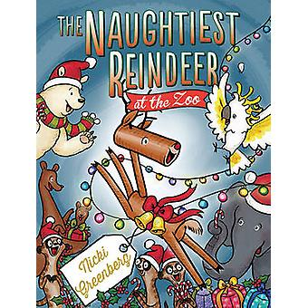 The Naughtiest Reindeer at the Zoo by Nicki Greenberg - 9781760112141