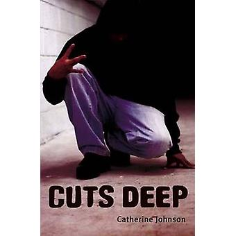 Cuts Deep by Catherine Johnson - 9781783220823 Book