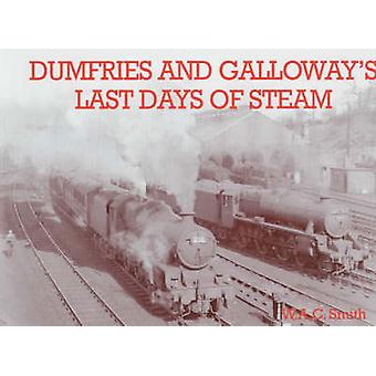 Dumfries and Galloway's Last Days of Steam by W.A.C. Smith - 97818403