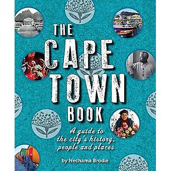The Cape Town Book - A Guide to the City's History - People and Places