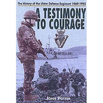 A Testimony to Courage - The History of the Ulster Defence Regiment  1