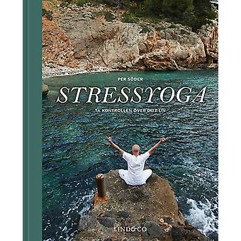 Stress Yoga: Take control of your life 9789174612363