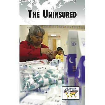 The Uninsured by Debra A Miller - 9780737756395 Book