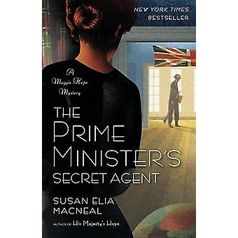 The Prime Minister's Secret Agent by Susan Elia MacNeal - 97803455367