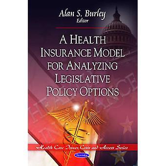 Health Insurance Model for Analyzing Legislative Policy Options by Al