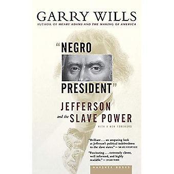 Neger presidenten: Jefferson och slav-driva
