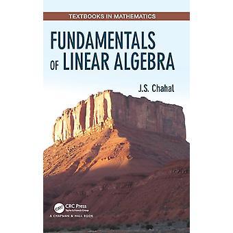 Fundamentals of Linear Algebra by Chahal & J.S.