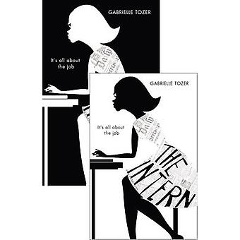 The Intern The Intern Book 1 by Gabrielle Tozer