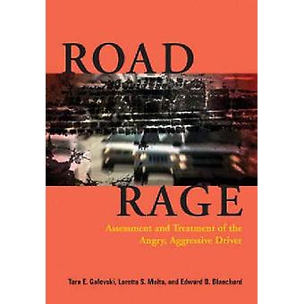 Road Rage - Assessment and Treatment of the Angry - Aggressive Driver