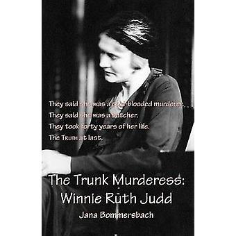 The Trunk Murderess by Bommersbach & Jana