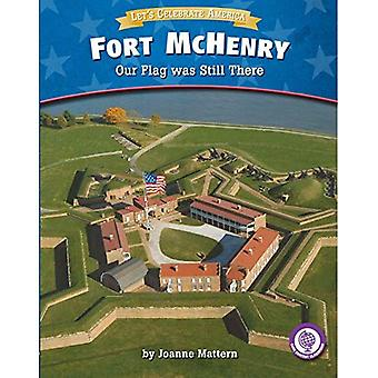 Fort McHenry: Our Flag Was� Still There (Core Content Social Studies Let's Celebrate America)