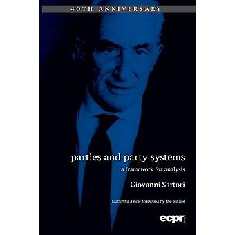 Parties and Party Systems A Framework for Analysis by Sartori & Giovanni