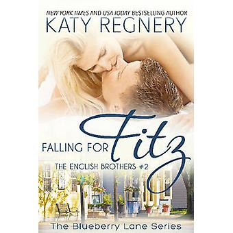Falling for Fitz The English Brothers 2 by Regnery & Katy