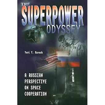 The Superpower Odyssey - A Russian Perspective on Space Cooperation by