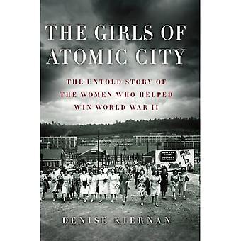 Les filles de ville atomique: The Untold Story of les femmes qui ont contribué à gagner la seconde guerre mondiale