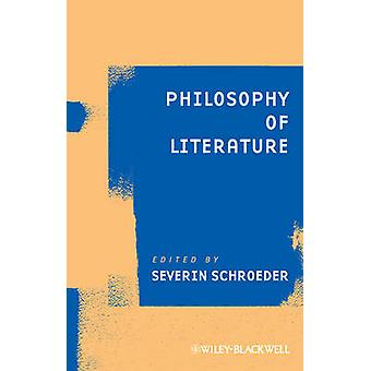 Philosophy of Literature by Severin Schroeder - 9781444333633 Book