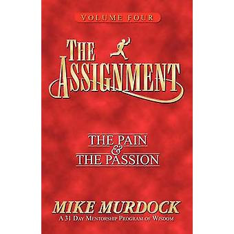 The Assignment Vol 4 The Pain  The Passion by Murdock & Mike