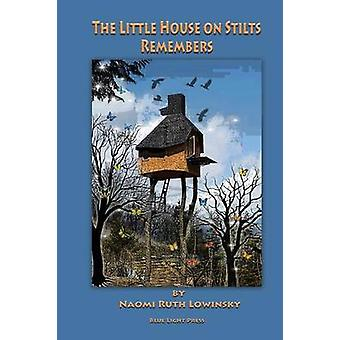 The Little House On Stilts Remembers by Lowinsky & Naomi Ruth