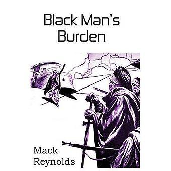 Black Mans Burden by Reynolds & Mack