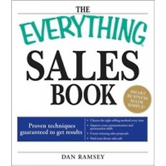 The Everything Sales Book Proven Techniques Guaranteed to Get Results by Ramsey & Daniel