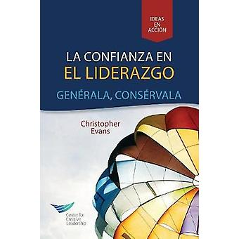 Leadership Trust Build It Keep It Spanish for Latin America by Evans & Christopher