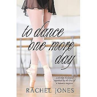 To Dance One More Day by Jones & Rachel