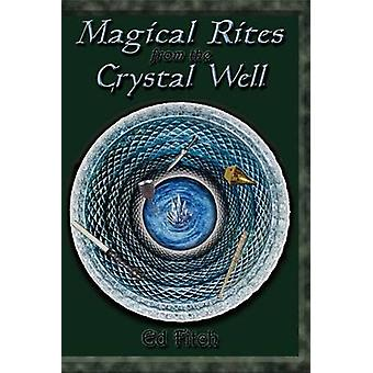 Magical Rites from the Crystal Well by Fitch & Ed