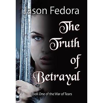 The Truth of Betrayal by Fedora & Jason