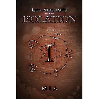 Les Affligs  Volume 1  Isolation by M.I.A