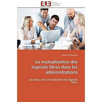 La mutualisation des logiciels libres dans les administrations by EL MOUMNIB