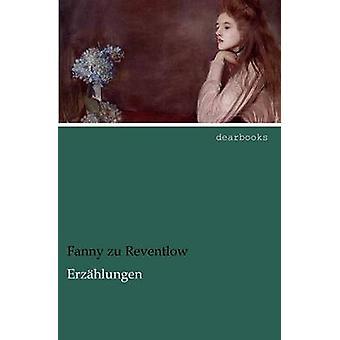 Erz Hlungen by Reventlow & Fanny Zu