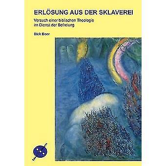 Erlosung Aus Der Sklaverei by Boer & Dick