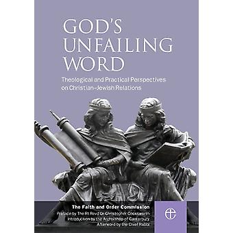 Gods Unfailing Word Theological and Practical Perspectives on ChristianJewish Relations by Faith and Order Commission