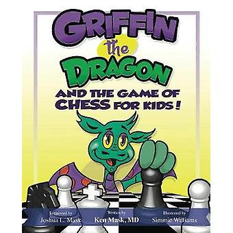 Griffin the Dragon and the Game of Chess for Kids by Mask & Ken
