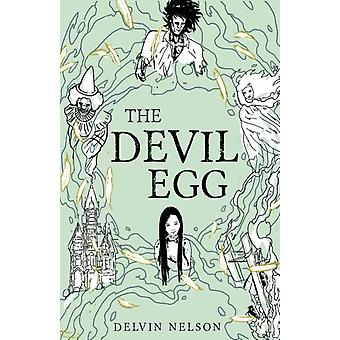 The Devil Egg by Nelson & Delvin