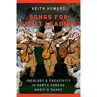 """Songs for """"Great Leaders"""" - Ideology and Creativity in North"""