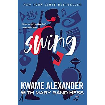 Swing by Kwame Alexander - 9780310761945 Book