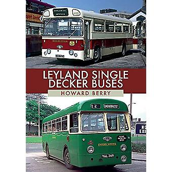 Leyland Single-Decker Buses by Howard Berry - 9781445687087 Book
