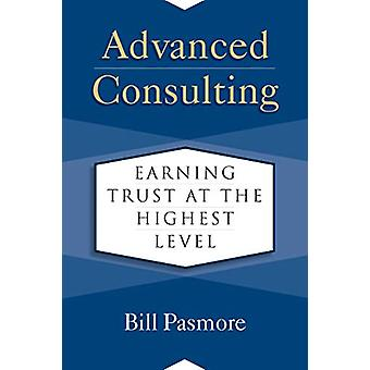 Advanced Consulting - Earning Trust at the Highest Level by Bill Pasmo