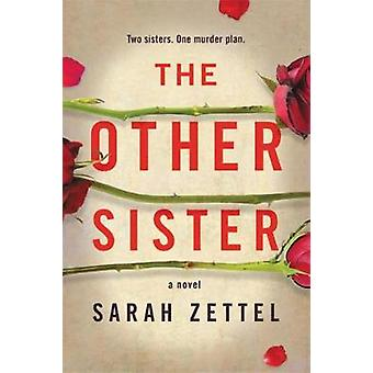 The Other Sister by Sarah Zettel - 9781538760918 Book