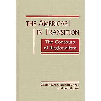 The Americas in Transition - The Contours of Regionalism par Gordon Mac