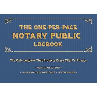 The One-Per-Page Notary Public Logbook - The Only Logbook that Protect