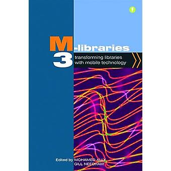M-libraries 3 - Transforming Libraries with Mobile Technology by Moham