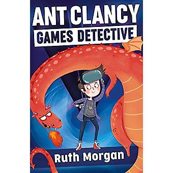 Ant Clancy - Games Detective by Ruth Morgan - 9781910080993 Book