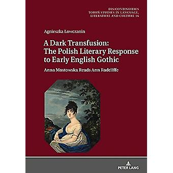 A Dark Transfusion - The Polish Literary Response to Early English Got