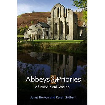 Abbeys and Priories of Medieval Wales by Janet Burton - Karen Stober